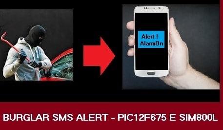 MONITORE O ALARME DE SEU CARRO VIA SMS – C/PIC12F675 E SIM800L (REF323)