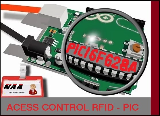 CONTROLE DE ACESSO – C/ PIC16F628A E RFID-RC522 (REF332)
